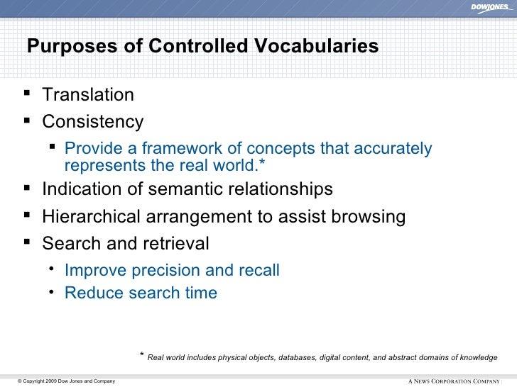 Purposes of Controlled Vocabularies <ul><li>Translation </li></ul><ul><li>Consistency </li></ul><ul><ul><li>Provide a fram...