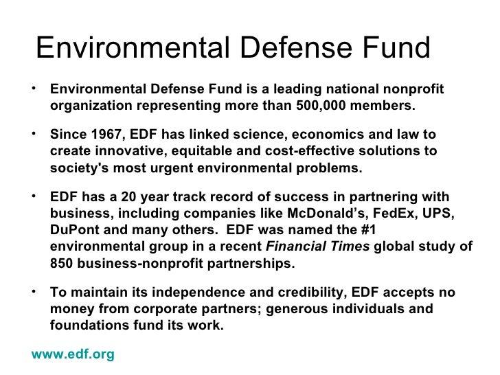 Environmental Defense Fund <ul><li>Environmental Defense Fund is a leading national nonprofit organization representing mo...