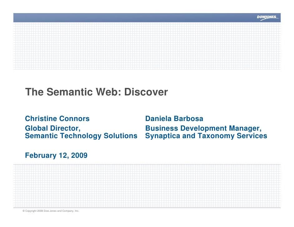 The Semantic Web: Discover   Christine Connors                             Daniela Barbosa  Global Director,              ...