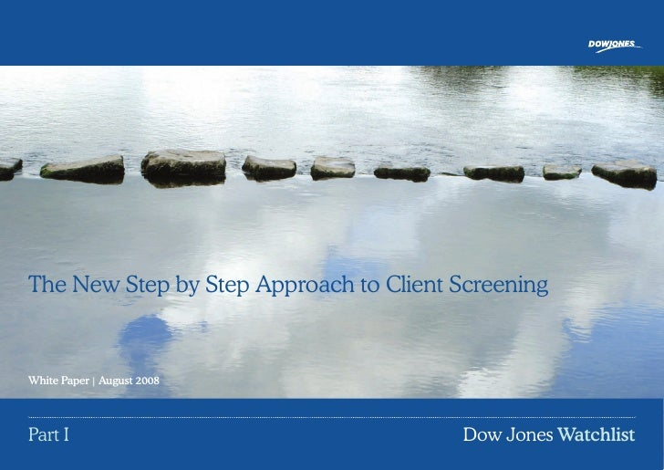 The New Step by Step Approach to Client Screening   White Paper | August 2008     Part I                                  ...