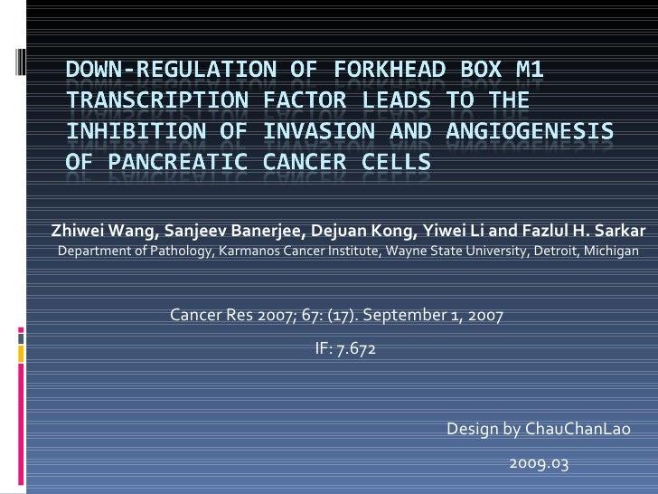 Zhiwei Wang, Sanjeev Banerjee, Dejuan Kong, Yiwei Li and Fazlul H. Sarkar Department of Pathology, Karmanos Cancer Institu...