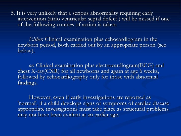 <ul><li>5. It is very unlikely that a serious abnormality requiring early intervention (atrio ventricular septal defect ) ...