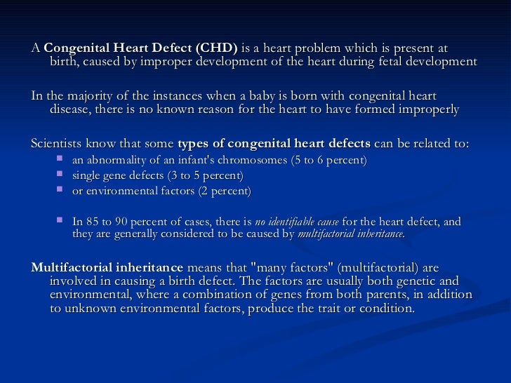 <ul><li>A  Congenital Heart Defect (CHD)  is a heart problem which is present at birth, caused by improper development of ...