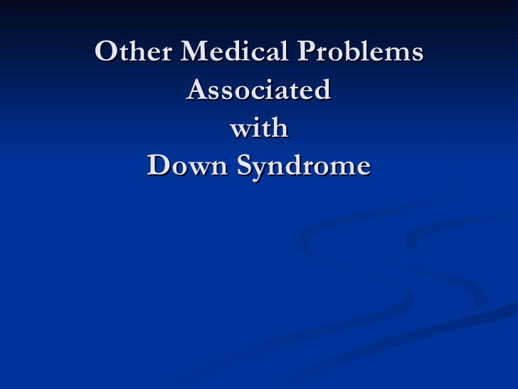 Other Medical Problems Associated with Down Syndrome