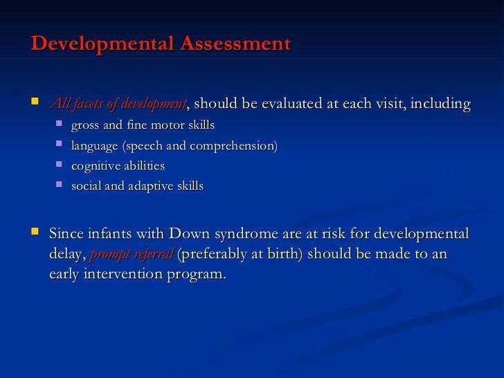 <ul><li>Developmental Assessment  </li></ul><ul><li>All facets of development , should be evaluated at each visit, includi...