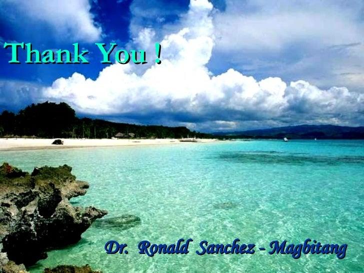Thank You ! Dr.  Ronald  Sanchez - Magbitang