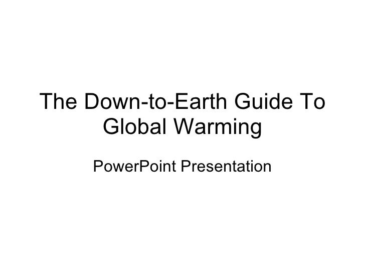 The Down-to-Earth Guide To Global Warming PowerPoint Presentation