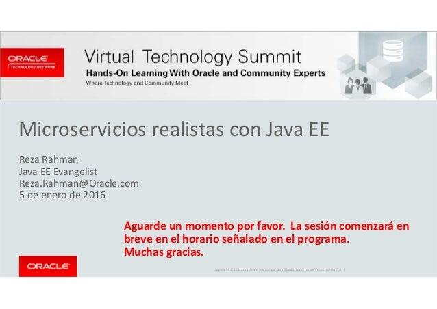 Copyright © 2014, Oracle y/o sus compañías afiliadas. Todos los derechos reservados. | Microservicios realistas con Java E...