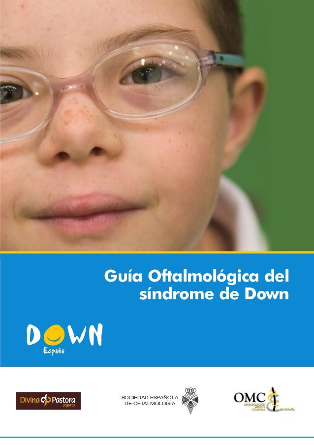 Guía Oftalmológica delsíndrome de DownSOCIEDAD ESPAÑOLADE OFTALMOLOGÍA