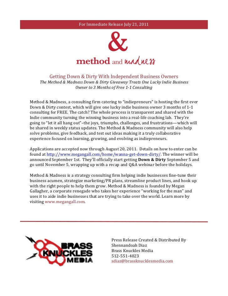 For Immediate Release July 21, 2011                         Getting Down & Dirty With Independent...