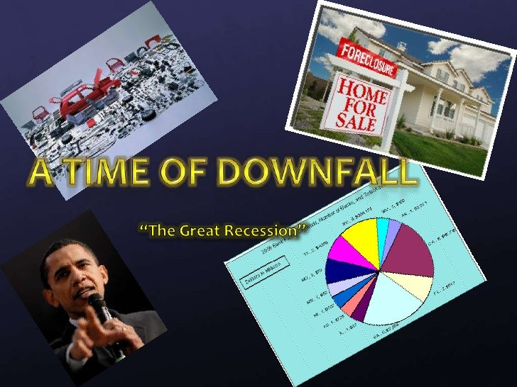 """A Time of Downfall<br />""""The Great Recession""""<br />"""