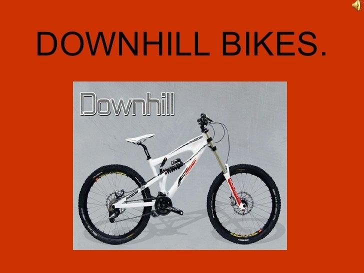 DOWNHILL BIKES.