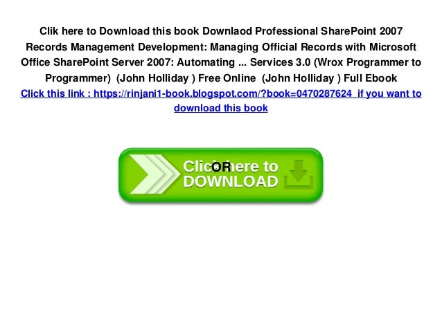 Managing Official Records with Microsoft Office SharePoint Server 2007 Professional SharePoint 2007 Records Management Development
