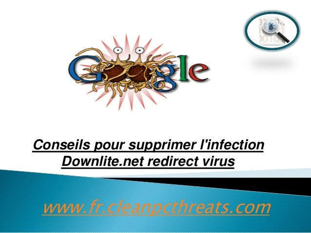 Conseils pour supprimer l'infection Downlite.net redirect virus  www.fr.cleanpcthreats.com