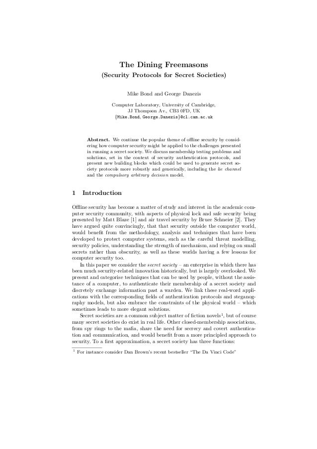 The Dining Freemasons (Security Protocols for Secret Societies) Mike Bond and George Danezis Computer Laboratory, Universi...