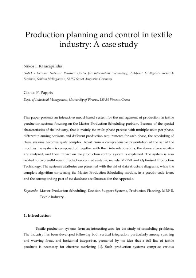 Production planning and control in textile industry: A case study Nikos I. Karacapilidis GMD - German National Research Ce...