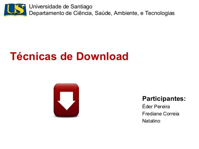 Universidade de Santiago  Departamento de Ciência, Saúde, Ambiente, e Tecnologias  Participantes:  Éder Pereira  Frediane ...
