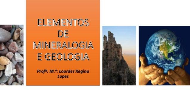 Profª. M.a: Lourdes Regina Lopes