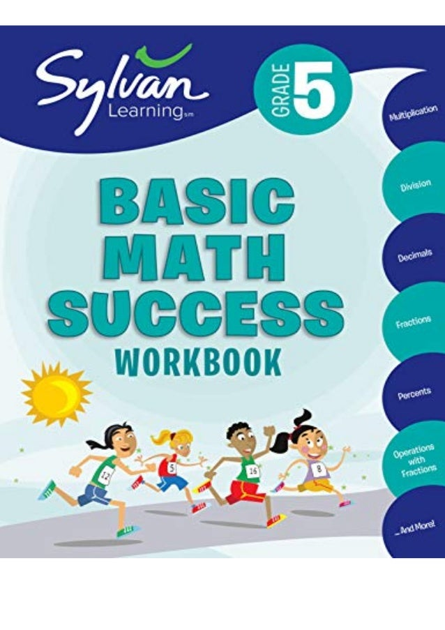 Download 5th Grade Basic Math Success Workbook: Activities, Exercises, and Tips to Help Catch Up, Keep Up, and Get Ahead (...