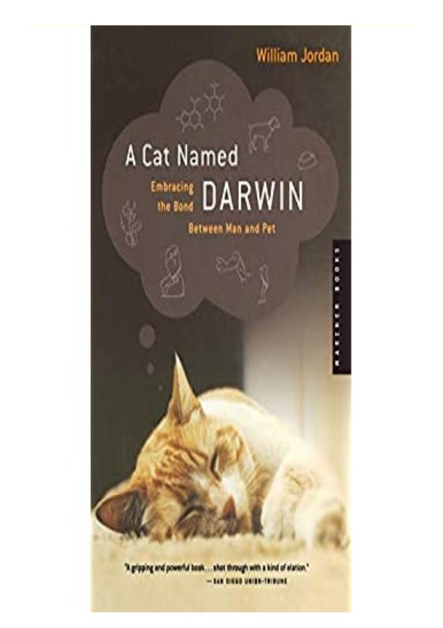 if you want to download or read A Cat Named Darwin: Embracing the Bond Between Man and Pet, click button download in page 5