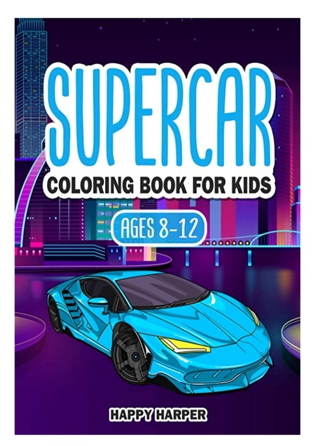 Download Ebook Supercar Coloring Book For Kids Ages 8 12 The Ultimate