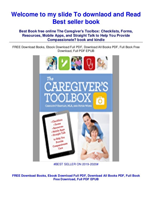 Welcome to my slide To downlaod and Read Best seller book Best Book free online The Caregiver's Toolbox: Checklists, Forms...
