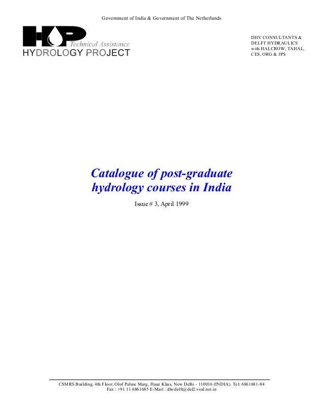 Government of India & Government of The Netherlands Catalogue of post-graduate hydrology courses in India Issue # 3, April...