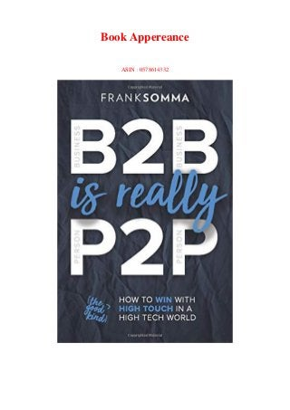 Download Pdf B2b Is Really P2p How To Win With High Touch In A High T
