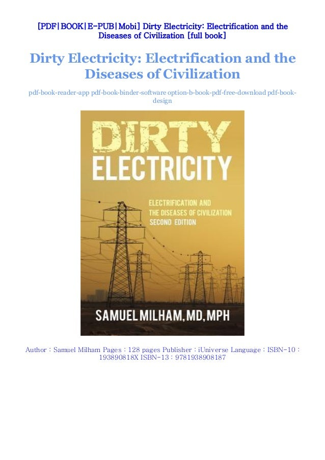Download [PDF] Dirty Electricity: Electrification and the Diseases of Civilization by Samuel Milham Full Books