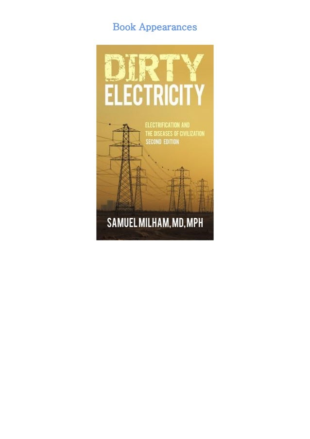 """if you want to download or read """"Dirty Electricity: Electrification and the Diseases of Civilization"""" click link in the ne..."""