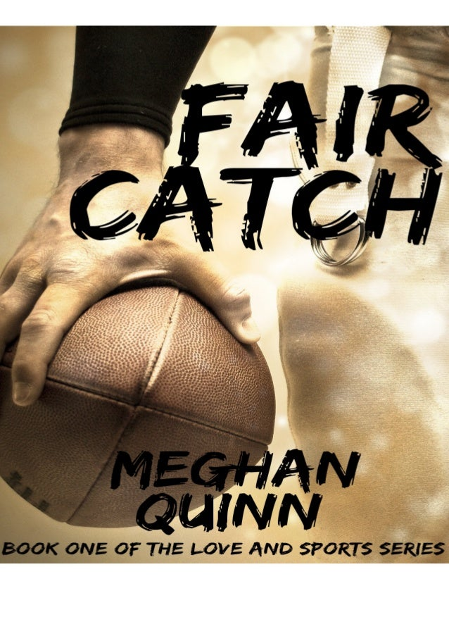 if you want to download or read Fair Catch (Love and Sports Series Book 1), click button download in last page