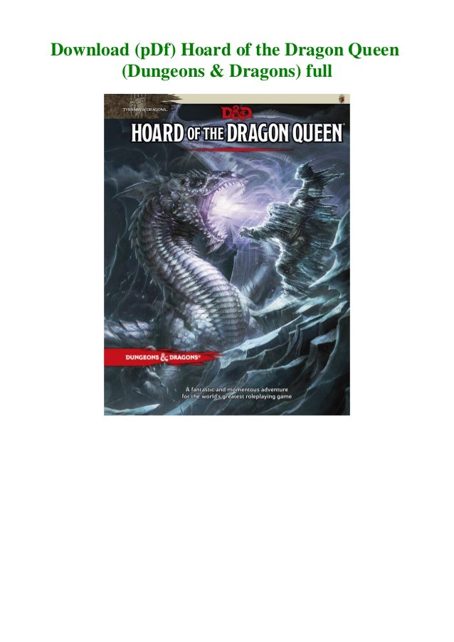 Download Pdf Hoard Of The Dragon Queen Dungeons Dragons Full .pdf collections are allowed if posted in the comments. slideshare