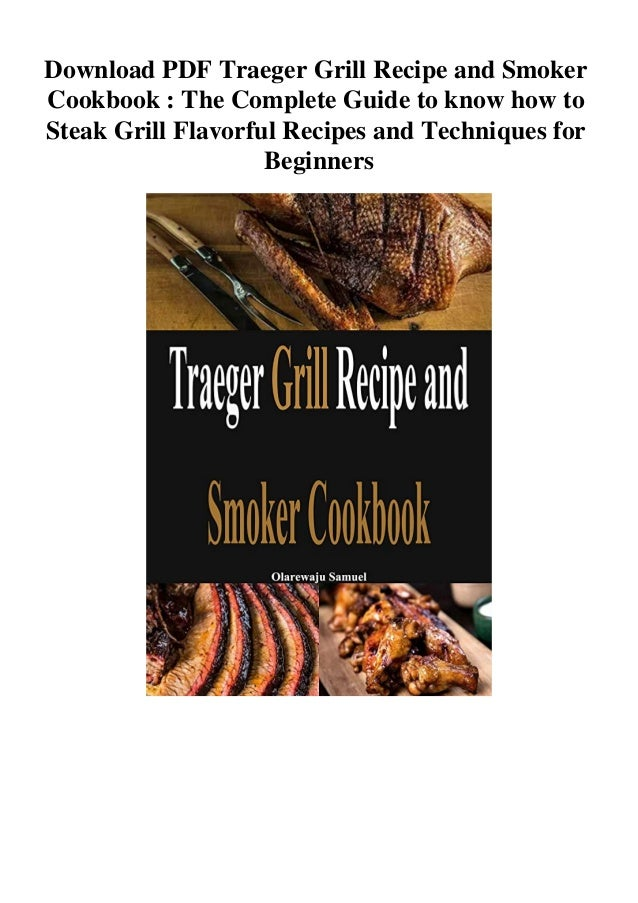 Download Pdf Traeger Grill Recipe And Smoker Cookbook The Complete G
