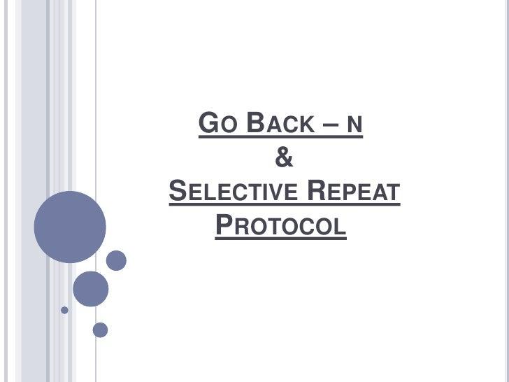 Go Back – n   & Selective RepeatProtocol<br />
