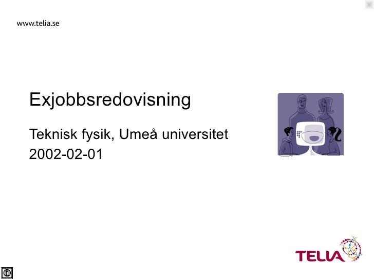 Exjobbsredovisning Teknisk fysik, Umeå universitet 2002-02-01