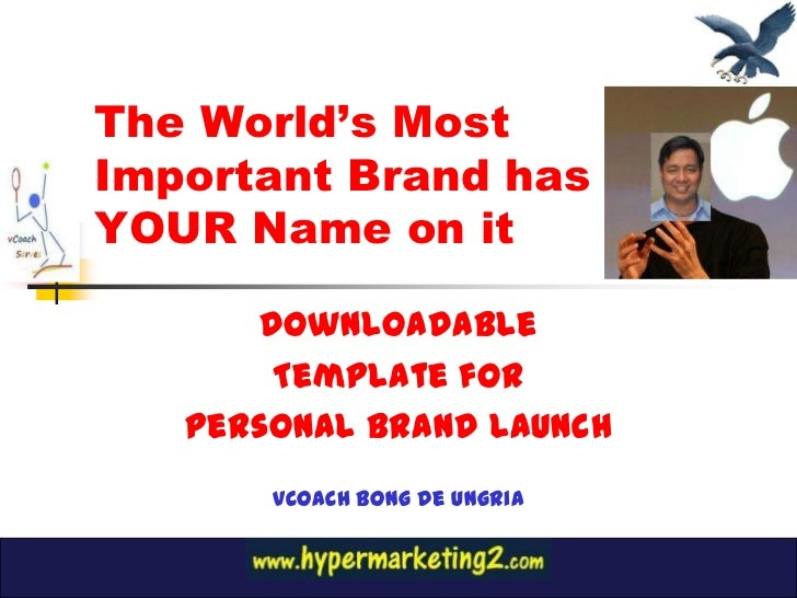 The World's MostImportant Brand hasYOUR Name on it       Downloadable        Template for   Personal Brand Launch      vCO...