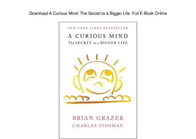 Download A Curious Mind: The Secret to a Bigger Life Full E-Book Online