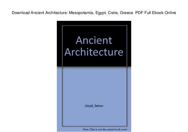 download ancient architecture mesopotamia egypt crete greece pdf