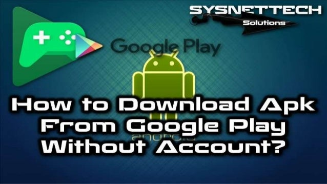 Download Apk Files From Google Play Store to Pc | Apk Download