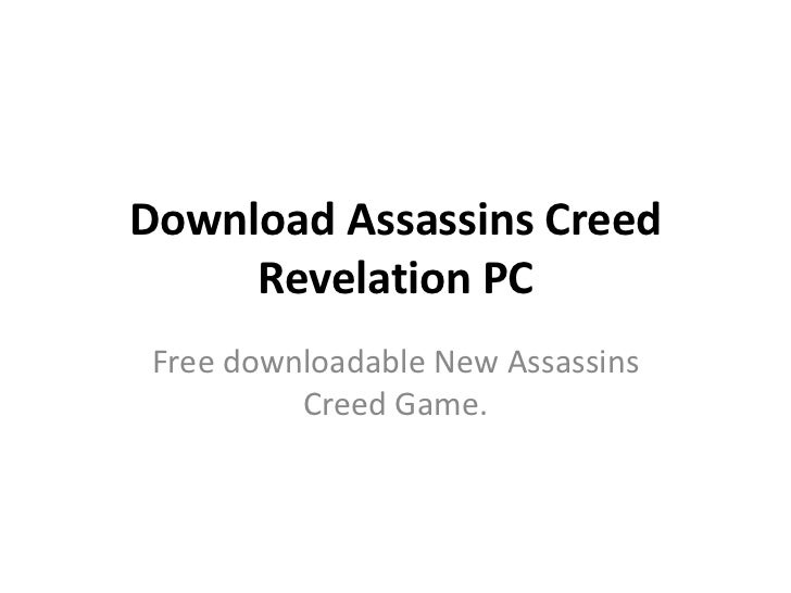Download Assassins Creed     Revelation PCFree downloadable New Assassins         Creed Game.
