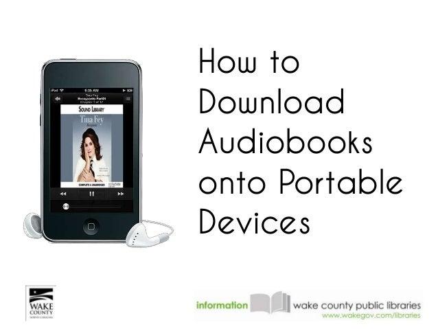 How toDownloadAudiobooksonto PortableDevices