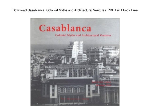 download casablanca colonial myths and architectural ventures pdf f