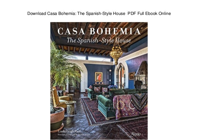 Download Casa Bohemia: The Spanish-Style House PDF Full Ebook Online