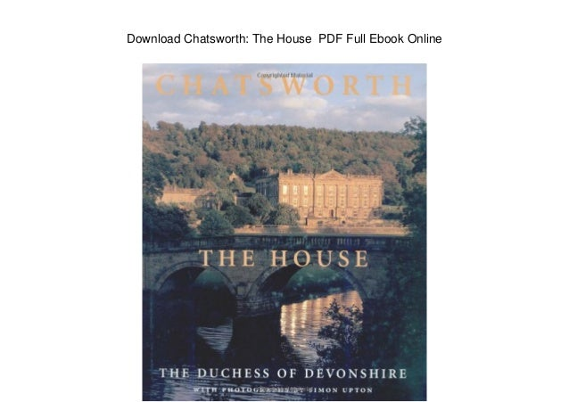 Download Chatsworth: The House PDF Full Ebook Online