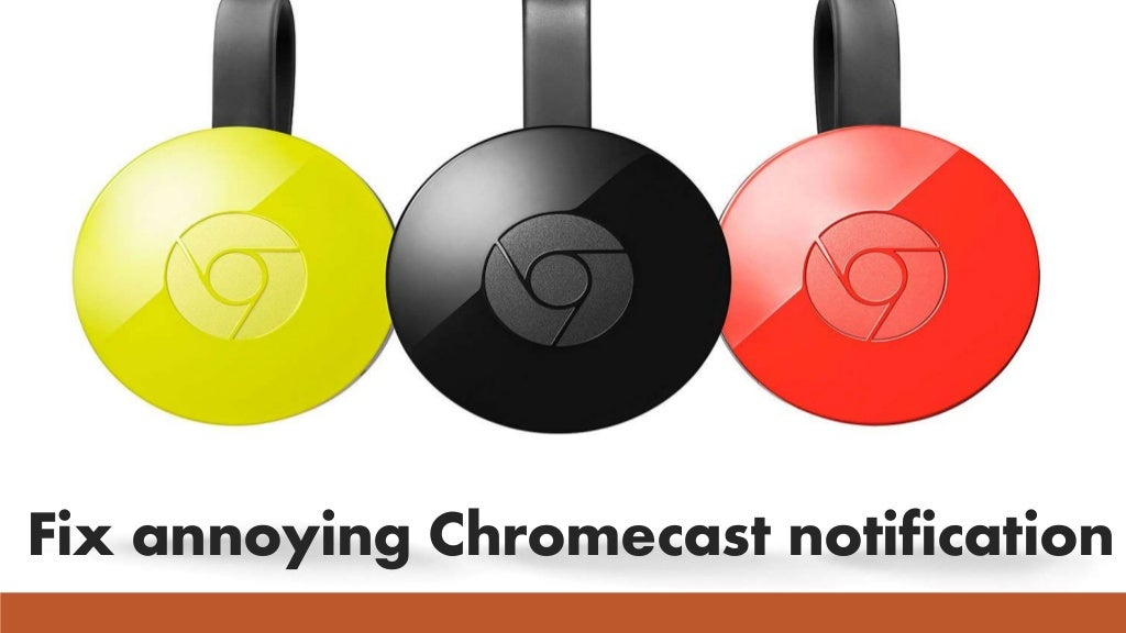 Download chromecast app and fix it's issues