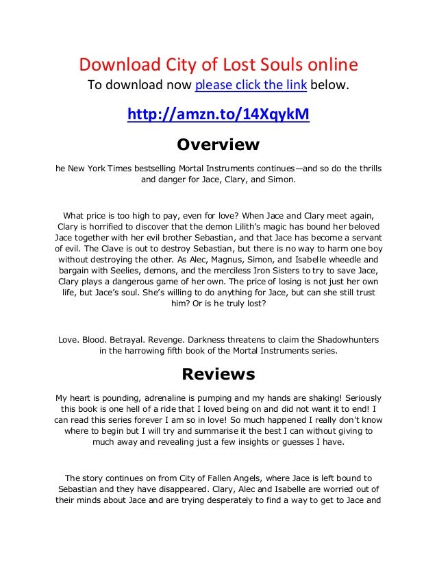 Download City of Lost Souls onlineTo download now please click the link below.http://amzn.to/14XqykMOverviewhe New York Ti...