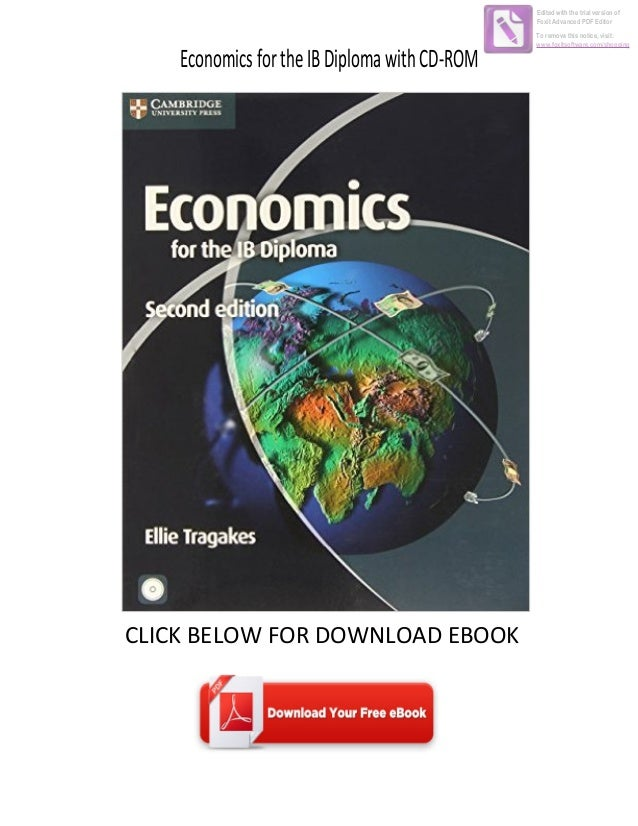 EconomicsfortheIBDiplomawithCD-ROM CLICK BELOW FOR DOWNLOAD EBOOK Edited with the trial version of Foxit Advanced PDF Edit...