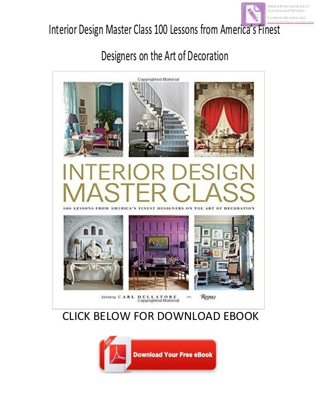 InteriorDesignMasterClass100LessonsfromAmericasFinest DesignersontheArtofDecoration CLICK BELOW FOR DOWNLOAD EBOOK Edited