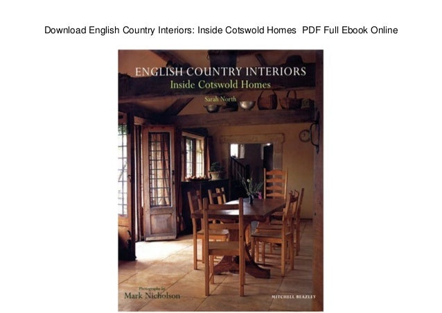 Download English Country Interiors Inside Cotswold Homes Pdf Full E