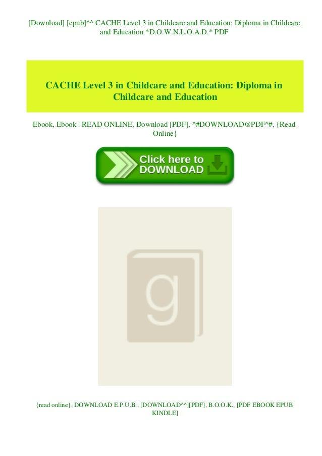 [Download] [epub]^^ CACHE Level 3 in Childcare and Education: Diploma in Childcare and Education *D.O.W.N.L.O.A.D.* PDF CA...